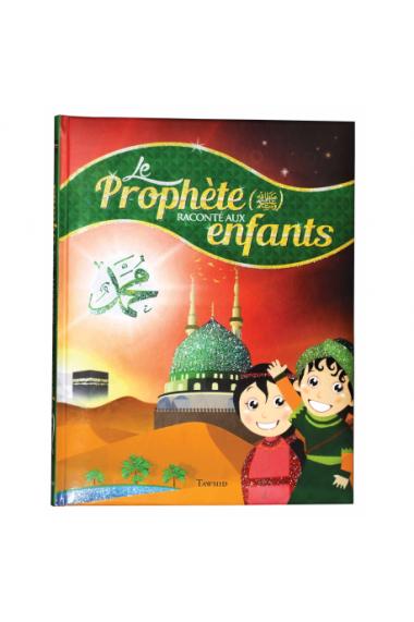 Le prophète ( SAW ) raconté aux enfants