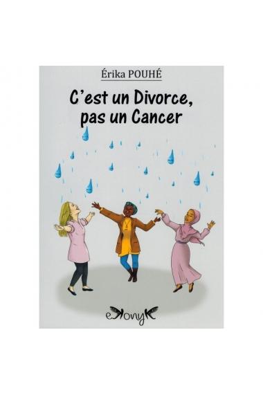 C'est un divorce pas un cancer- Erika Pouhé