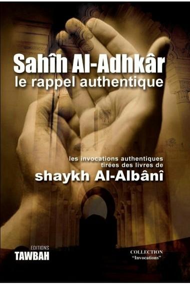 SAHIH AL ADHKAR LE RAPPEL AUTHENTIQUE - CHEIKH AL ALBANI