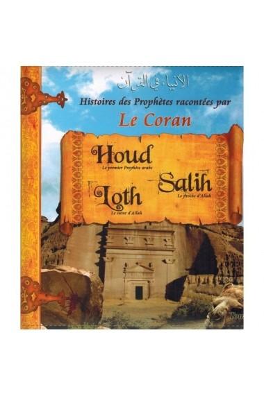 Histoires des prophètes racontées par le Coran - Tome 2 ( HOUD, SALIH, LOTH )