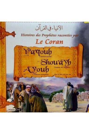 Histoires des prophètes racontées par le Coran - Tome 5 ( YACOUB, SHOU'AYB, AYOUB )