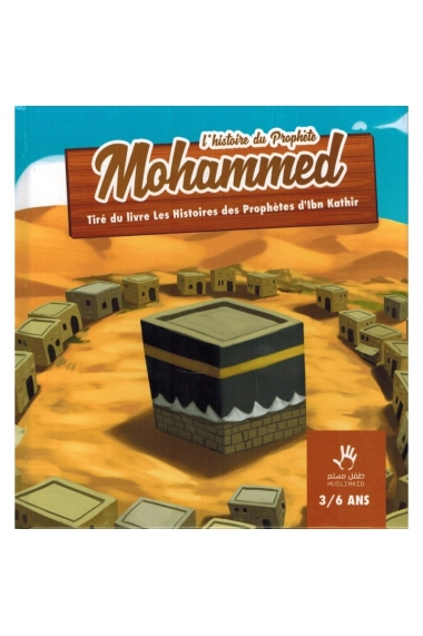 The story of Prophet Mohammed - MUSLIMKID - (3/6 years)