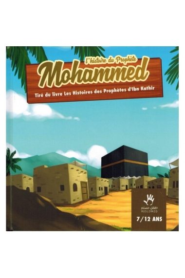 The story of the Prophet Mohammed - MUSLIMKID - (7/12 years old)