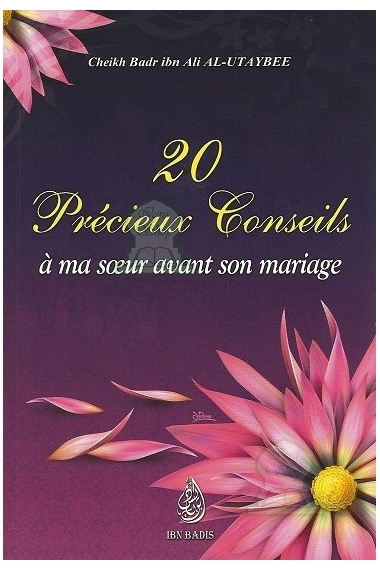 20 Précieux conseils à ma sœur avant son mariage - Cheikh Badr ibn Ali AL - UTAYBEE