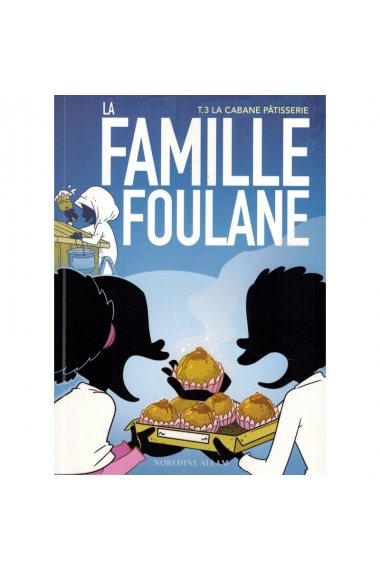 THE FOULANE FAMILY (TOME 3) - THE PASTRY SHACK - BDOUIN