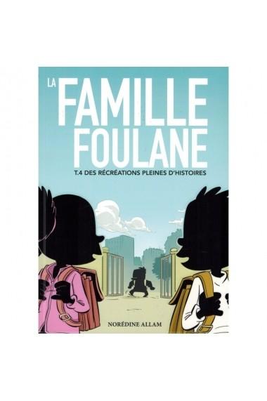 LA FAMILLE FOULANE (TOME 4) - DES RÉCRÉATIONS PLEINES D'HISTOIRES - BDOUIN
