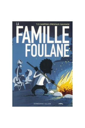 LA FAMILLE FOULANE (TOME 2) - CAMPING (PRESQUE) SAUVAGE - BDOUIN