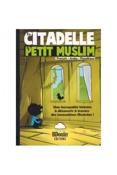 LA CITADELLE DU PETIT MUSLIM - FRENCH - ARABIC - PHONETICS - BDOUIN EDITIONS
