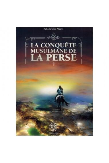 LA CONQUÊTE MUSULMANE DE LA PERSE - EDITIONS RIBAT