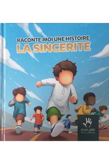 Raconte moi une histoire - La sincérité - Edition muslimkid