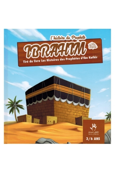 THE HISTORY OF THE IBRAHIM PROPHET (3/6 YEARS) - MUSLIMKID
