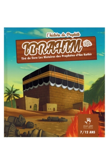 THE HISTORY OF THE PROPHET IBRAHIM (7/12 YEARS) - MUSLIMKID