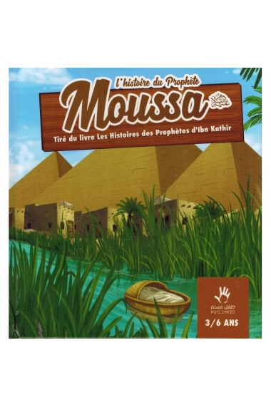 THE HISTORY OF THE PROPHET MOUSSA (3/6 YEARS) - MUSLIMKID