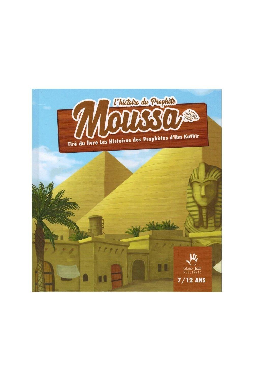 L'HISTOIRE DU PROPHÈTE MOUSSA (7/12 ANS) - MUSLIMKID