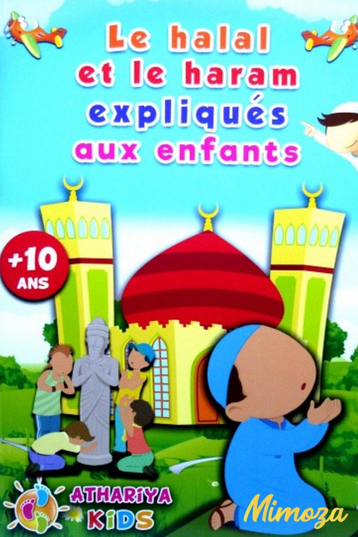 LE HALAL ET LE HARAM EXPLIQUÉS AUX ENFANTS - ATHARIYA KIDS  +10 ans