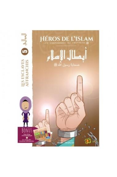 Héros De L'islam - Les Esclaves Affranchis - Edition La Madrass'animée