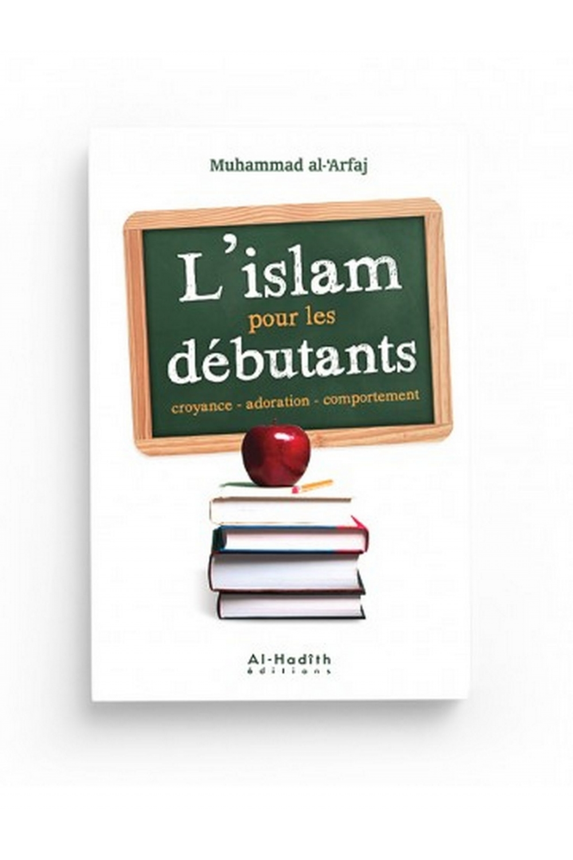 L'islam pour les débutants - Al hadith éditions